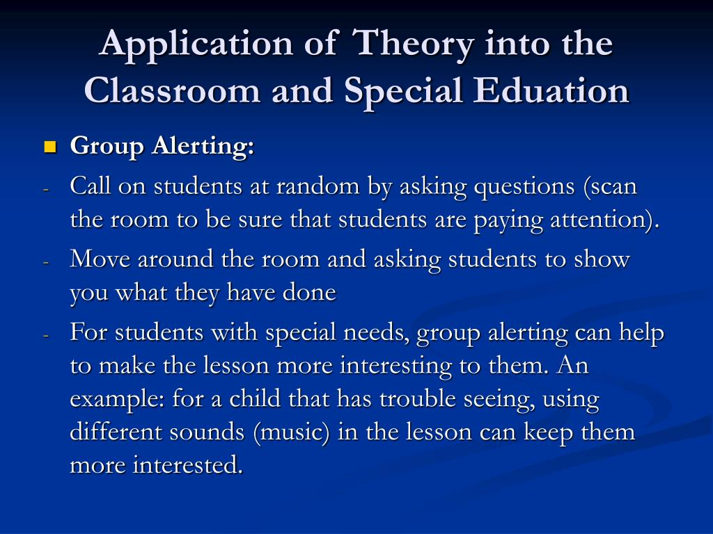 Application of Theory into the Classroom and Special Eduation