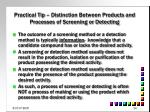 practical tip distinction between products and processes of screening or detecting
