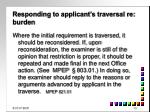 responding to applicant s traversal re burden