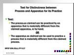 test for distinctness between process and apparatus for its practice
