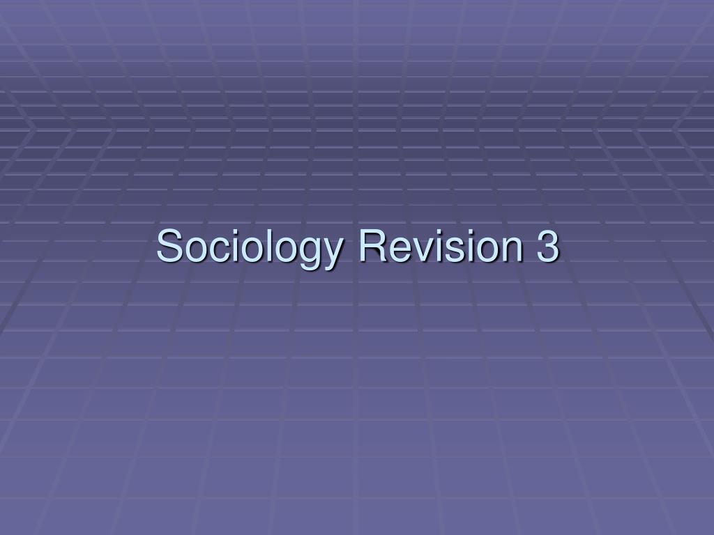 sociology revision 3 l.