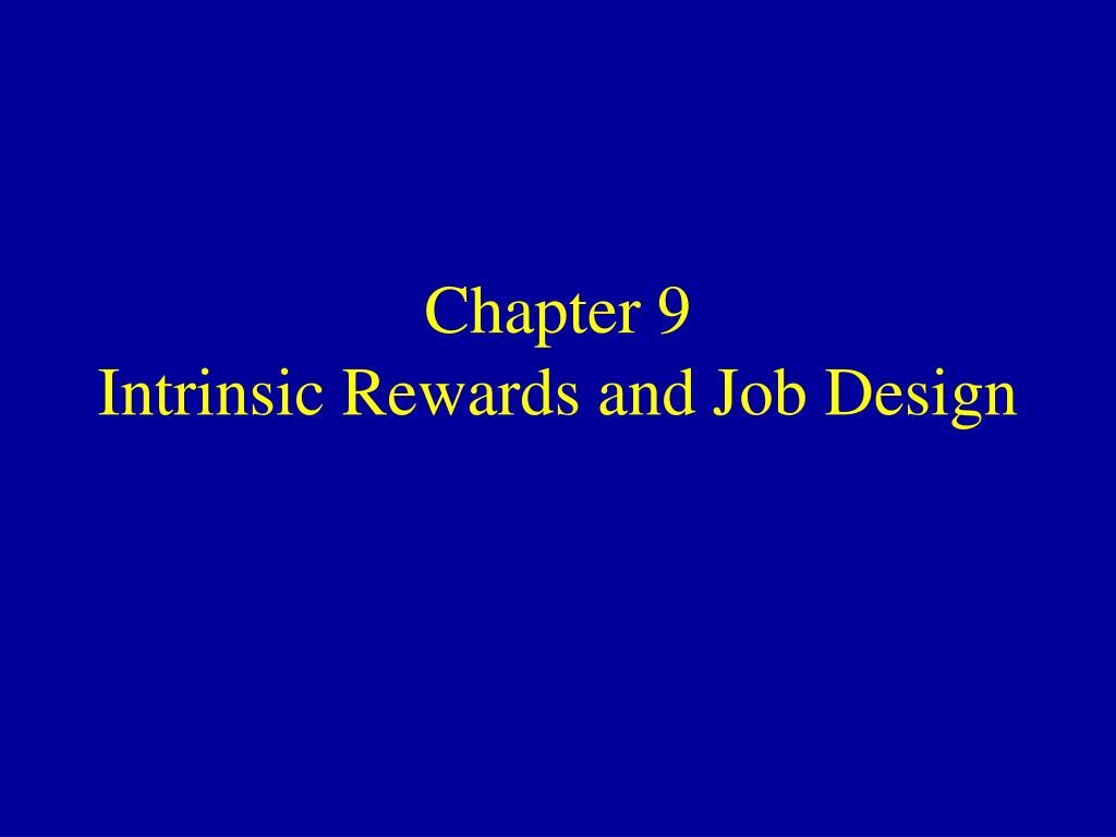chapter 9 intrinsic rewards and job design l.