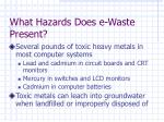 what hazards does e waste present