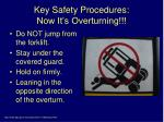 key safety procedures now it s overturning