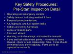 key safety procedures pre start inspection detail