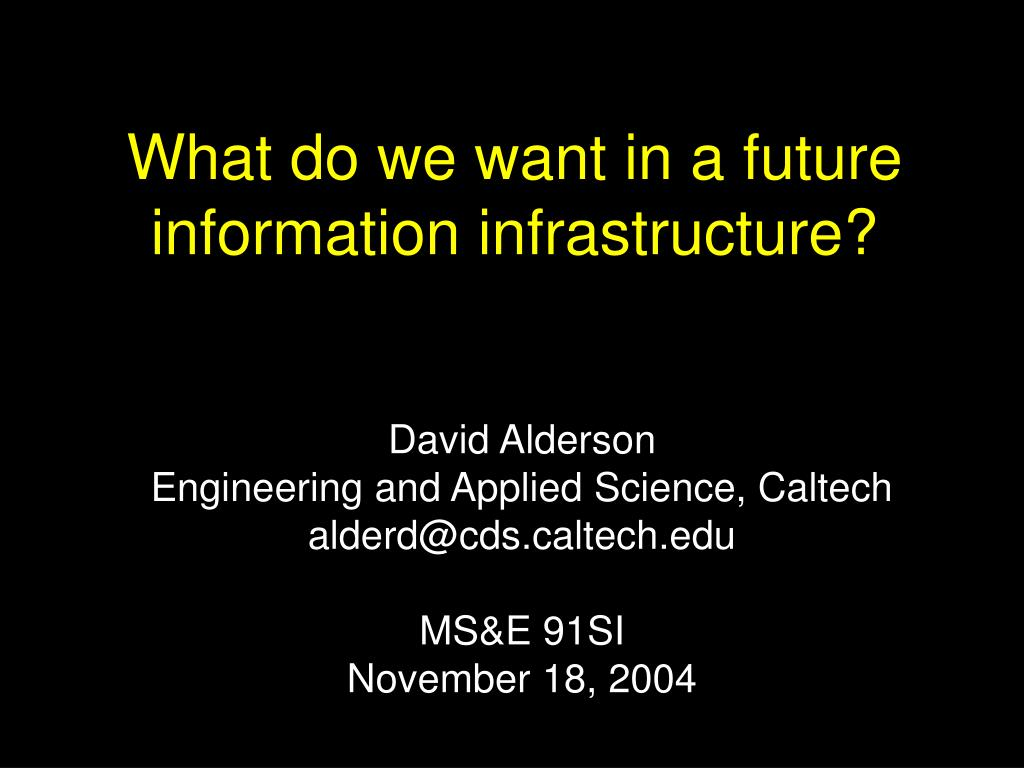 what do we want in a future information infrastructure l.