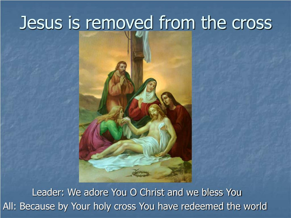 Jesus is removed from the cross
