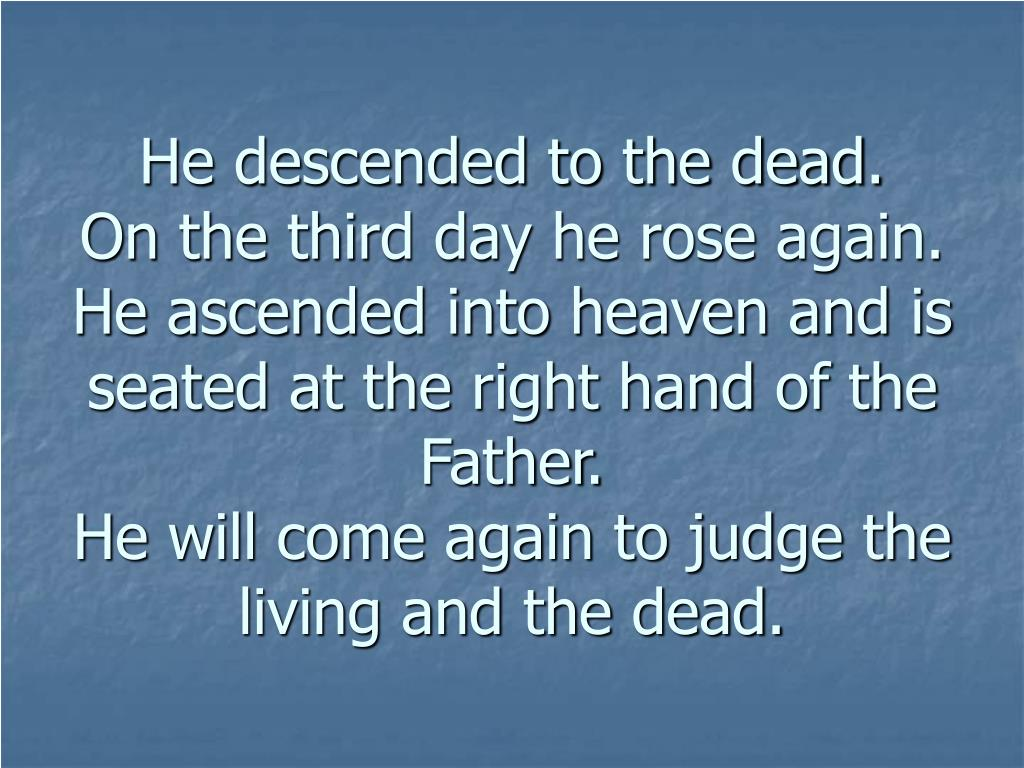He descended to the dead.