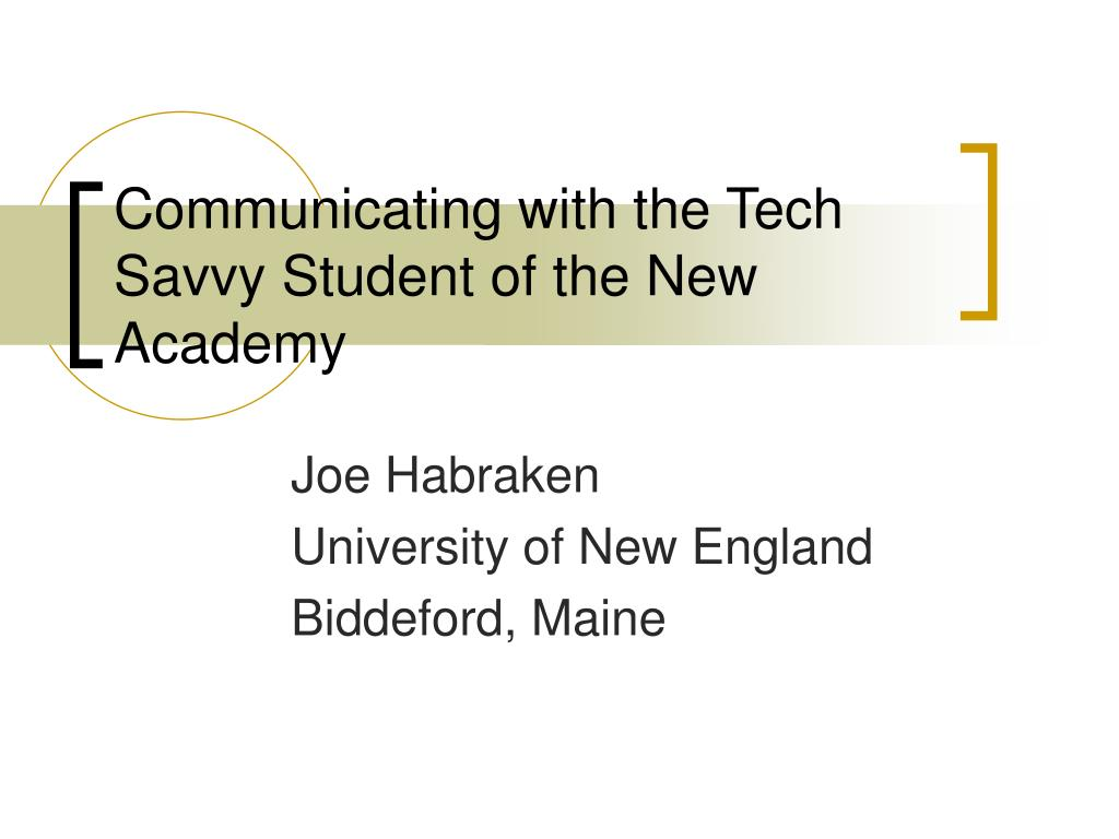 communicating with the tech savvy student of the new academy l.