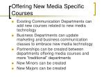 offering new media specific courses