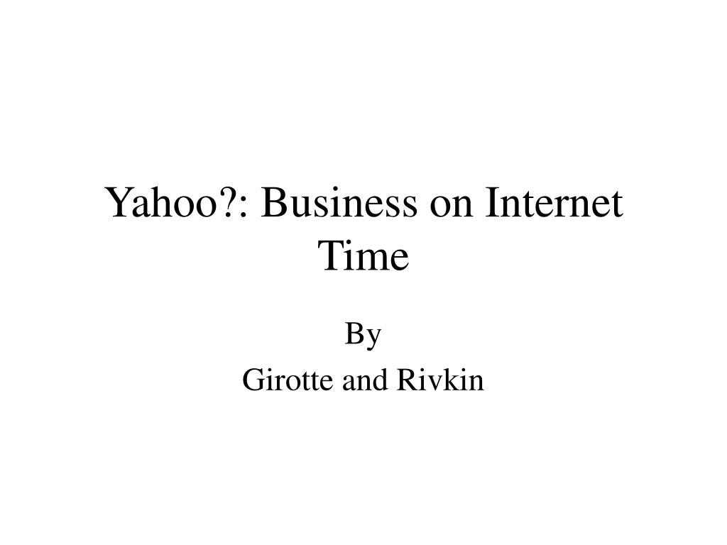 yahoo business on internet time l.