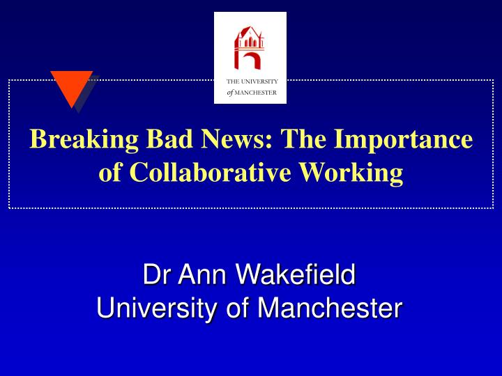 breaking bad news the importance of collaborative working n.