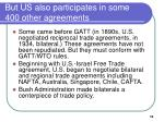 but us also participates in some 400 other agreements