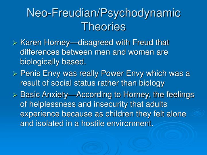 psychodynamic personality theories of karen horney Karen horney's childhood seems to have been one of misperceptions: horney's theory is perhaps the best theory of neurosis we or the phlegmatic personality.