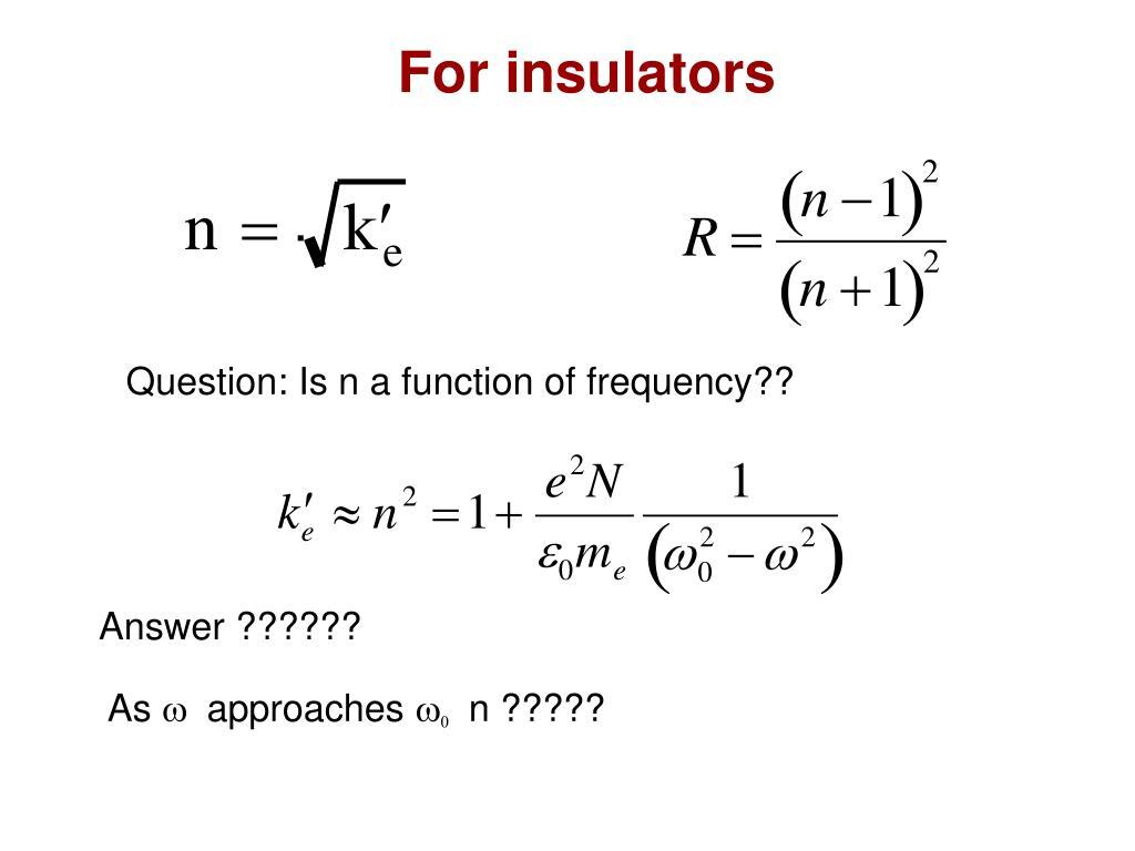 For insulators