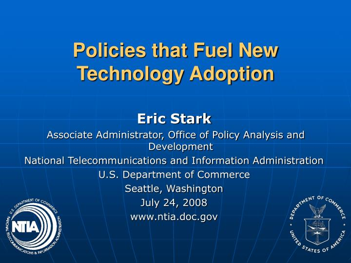 policies that fuel new technology adoption n.