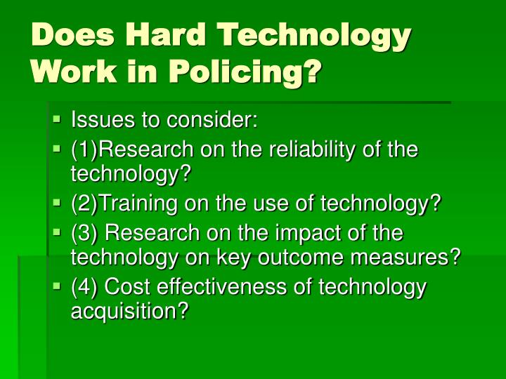 Does Hard Technology Work in Policing?