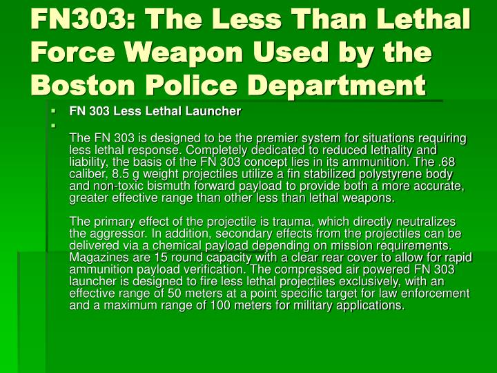FN303: The Less Than Lethal Force Weapon Used by the Boston Police Department