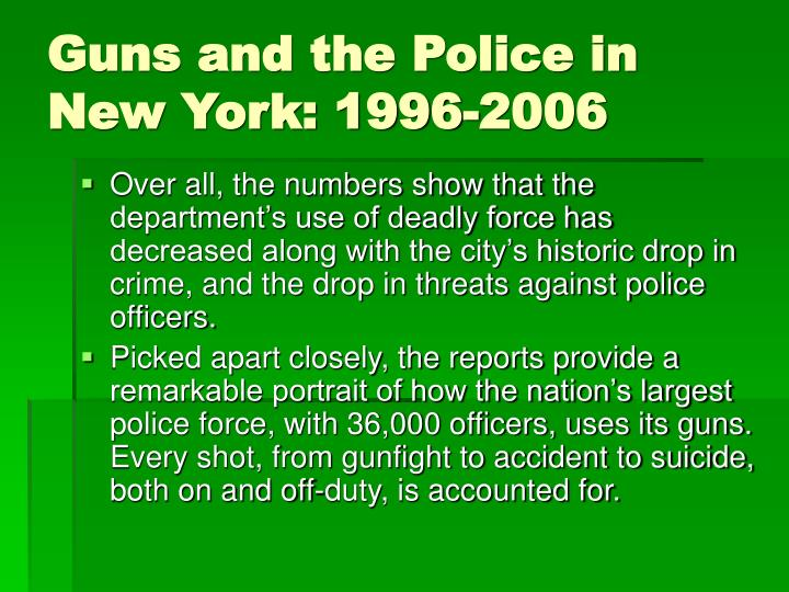 Guns and the Police in New York: 1996-2006