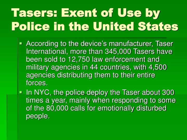 Tasers: Exent of Use by Police in the United States