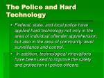 the police and hard technology