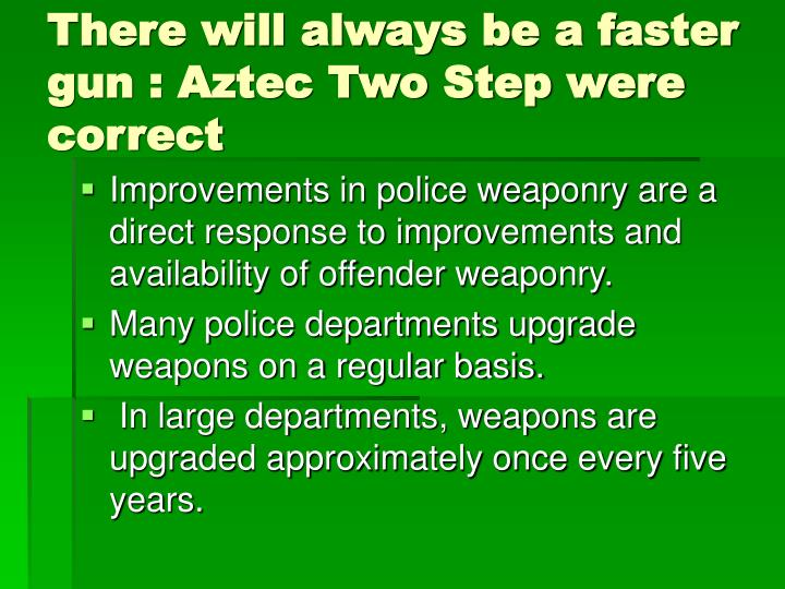 There will always be a faster gun : Aztec Two Step were correct