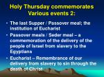 holy thursday commemorates various events 2