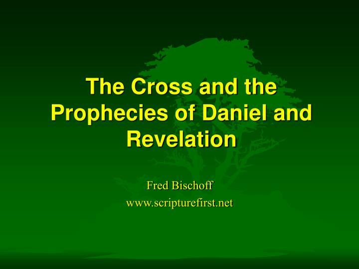 the cross and the prophecies of daniel and revelation n.