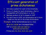 efficient generation of prime dichotomies