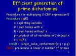 efficient generation of prime dichotomies1