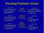 encoding problems status