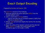 exact output encoding
