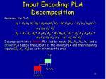 input encoding pla decomposition