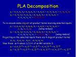 pla decomposition