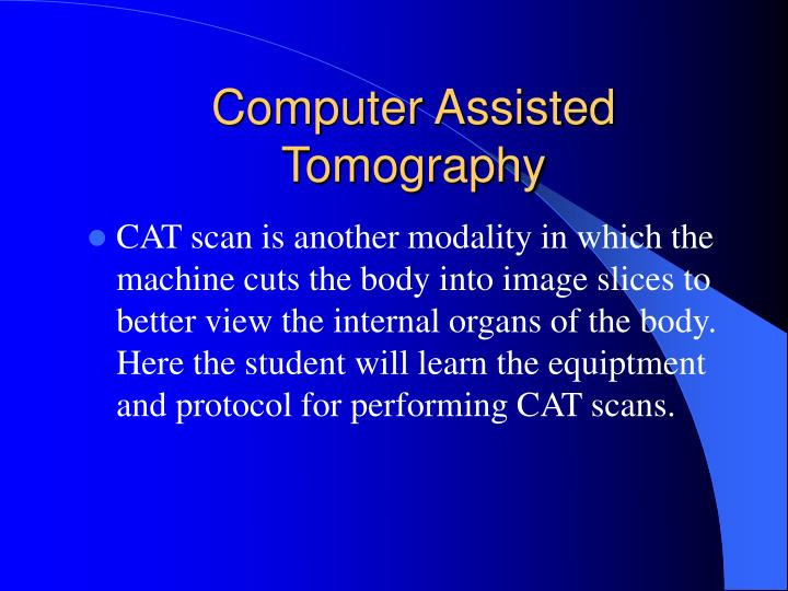 Computer Assisted Tomography