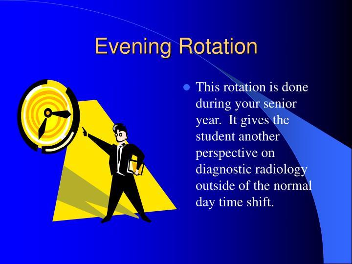 Evening Rotation