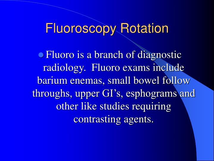 Fluoroscopy Rotation