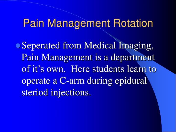 Pain Management Rotation