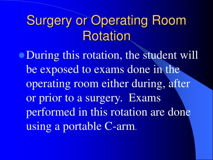 Surgery or Operating Room Rotation