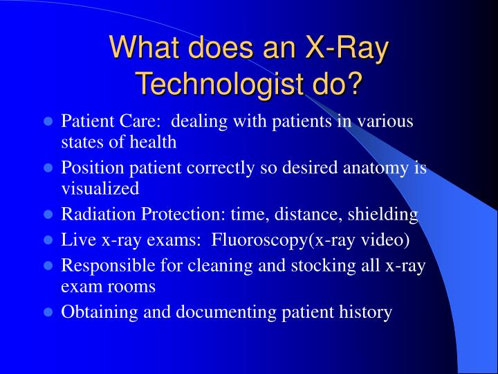 What does an X-Ray Technologist do?