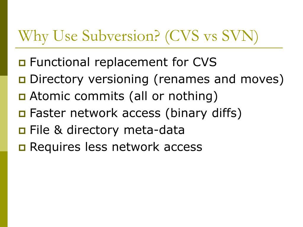 Why Use Subversion? (CVS vs SVN)