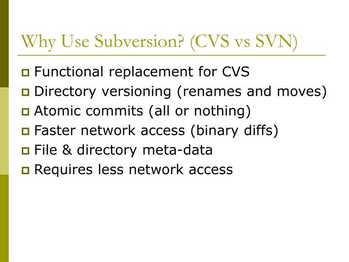 Why use subversion cvs vs svn