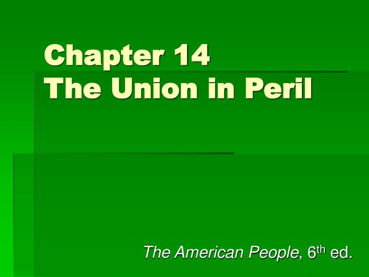 chapter 14 the union in peril n.