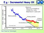 e g incremental heavy oil