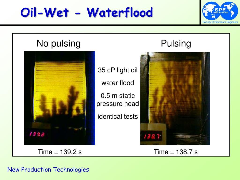 Oil-Wet - Waterflood