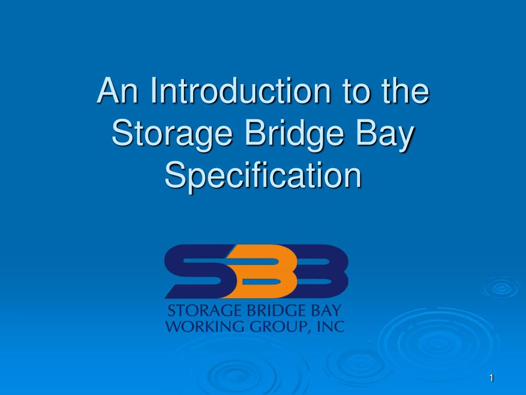an introduction to the storage bridge bay specification l.