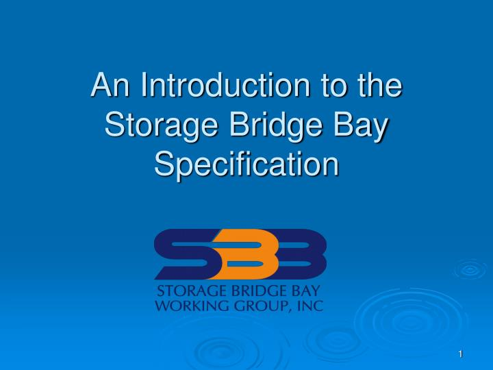 an introduction to the storage bridge bay specification n.
