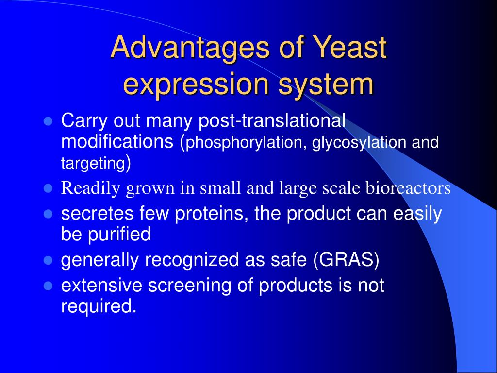 Advantages of Yeast expression system