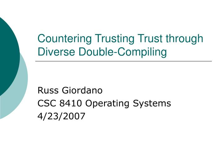 Countering trusting trust through diverse double compiling