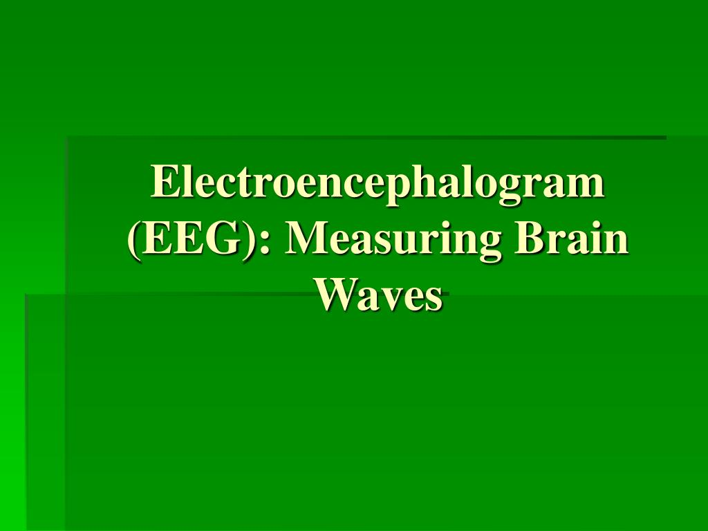 electroencephalogram eeg measuring brain waves l.